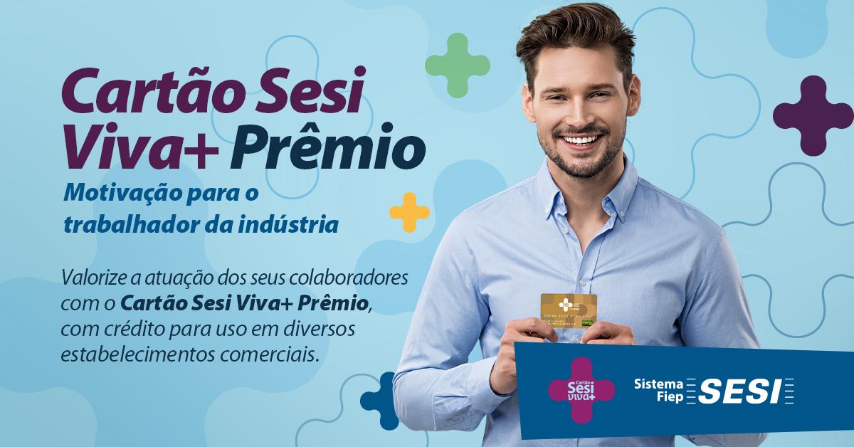 Cartão Sesi Viva+ Prêmio